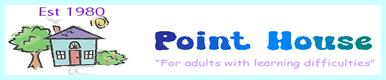 Find out more about the work they do for adults with learning difficulties at www.pointhouse.uk.com