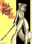 Kill Mega Fox by Susie Gander